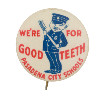 We're For Good Teeth Schools Button Museum