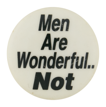 Men Are Wonderful Social Lubricators Button Museum