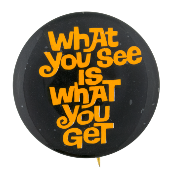 What You See Social Lubricators Button