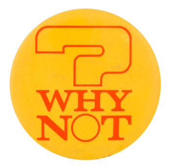 Why Not Social Lubricators Button Museum