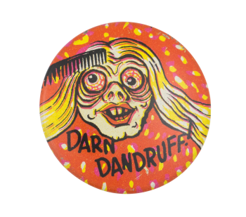 Darn Dandruff Social Lubricators Button Museum