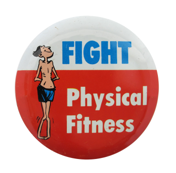 Fight Physical Fitness Social Lubricators Button Museum
