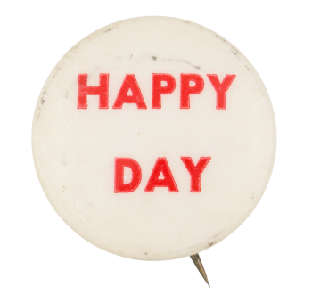 Happy Day Social Lubricator Button Museum
