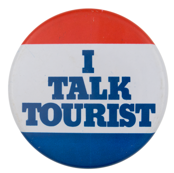 Talk Tourist Social Lubricator Button Museum