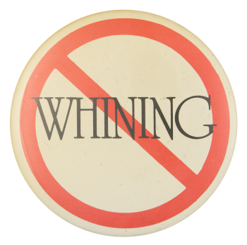 No Whining Social Lubricators Button Museum