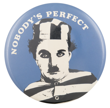 Nobody's Perfect Social Lubricators Button Museum