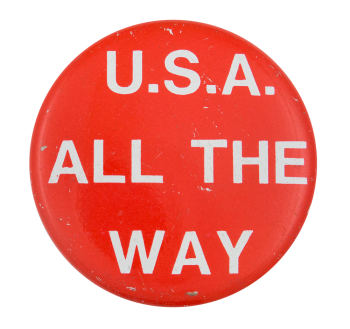 U.S.A. All the Way Social Lubricators Button Museum