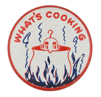 What's Cooking Social Lubricators Button Museum