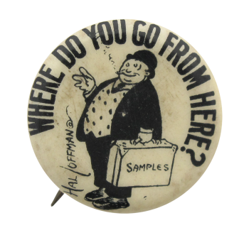 Where Do You Go From Here Social Lubricators Button Museum