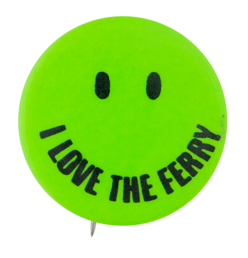 I Love the Ferry Green Smileys Button Museum