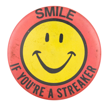 Smile If You're A Streaker Smileys Button Museum