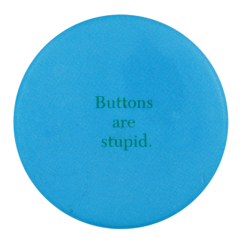 Buttons Are Stupid Self Referential Button Museum
