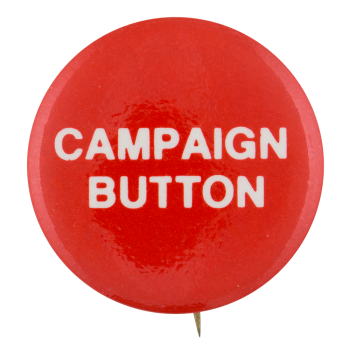 Campaign Button Self Referential Button Museum