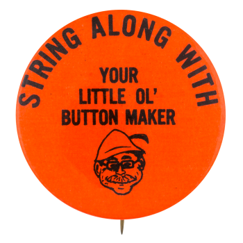 With Your Little Ol Button Maker Self Referential Button Museum