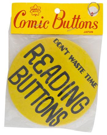 Don't Waste Time Reading Buttons Self Referential Button Museum