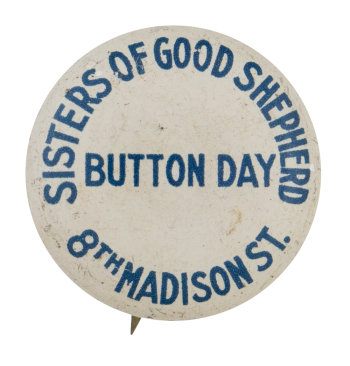 Sisters of Good Shepherd Button Day Self Referential Button Museum