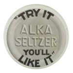 Alka Seltzer Advertising Button Museum