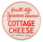 Bowman Creamed Cottage Cheese Advertising Button Museum