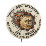 Bull Dog Cylinder Advertising Button Museum