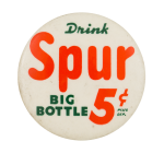 Drink Spur Advertising Button Museum
