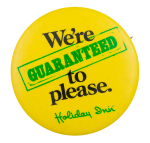 Guaranteed to Please Advertising Button Museum