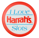 I Love Harrah's Slots Advertising Button Museum