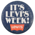 It's Levi's Week Advertising Button Museum