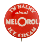 Melorol Ice Cream Advertising Button Museum