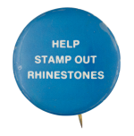 Stamp Out Rhinestones Advertising Button Museum