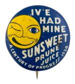 Sunsweet Prune Juice Advertising Button Museum