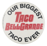 Taco Bell Grande Advertising Button Museum