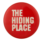 The Hiding Place Advertising Button Museum