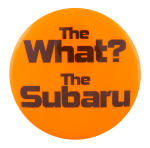 The What the Subaru Advertising Button Museum
