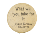 What Will You Take For It Advertising Button Museum