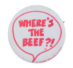 Where's The Beef Red Advertising Button Museum