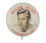 William Holden a Paramount Star Advertising Button Museum