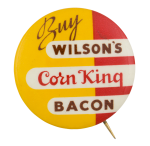 Wilson's Corn King Bacon Advertising Button Museum