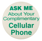 Ask Me About Your Complimentary Cellular Phone Ask Me Button Museum