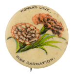 Women's Love Pink Carnation Advertising Button Museum