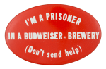Budweiser Brewery Prisoner Beer Button Museum