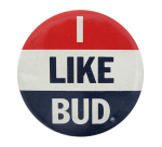 I Like Bud Beer Button Museum