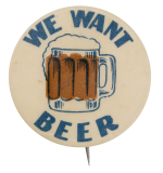 We Want Beer Beer Button Museum