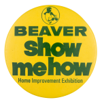 Beaver Show Me How Beavers Button Museum