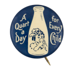 A Quart A Day For Every Child Cause Button Museum