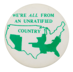 We're All From an Unratified Country Cause Button Museum