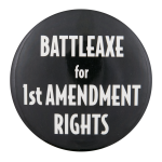 Battleaxe for First Amendment Rights Cause Button Museum