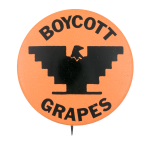Boycott Grapes Orange Cause Button Museum
