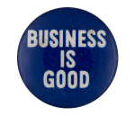 Business is Good Blue Cause Button Museum