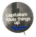 Capitalism Fouls Things Up Cause Button Museum