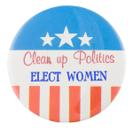 Clean Up Politics Cause Button Museum